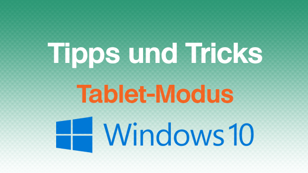 Windows 10 Tablet Modus abschalten