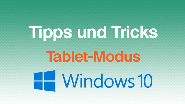 Windows 10 Tablet Modus abschalten