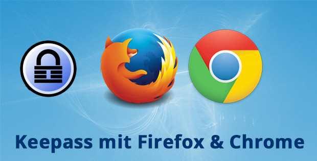 Keepass bequem mit Firefox & Chrome nutzen