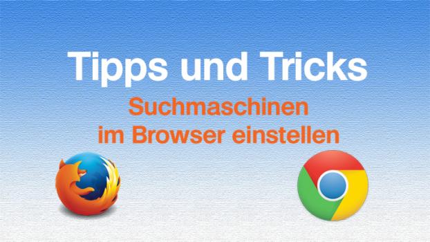 Suchmaschine im Browser einstellen und umstellen