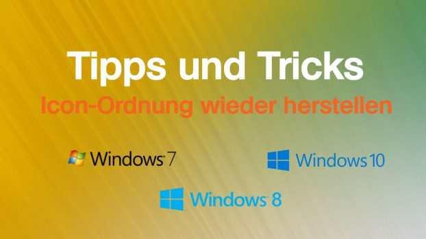 Windows Icon-Anordnung wieder herstellen