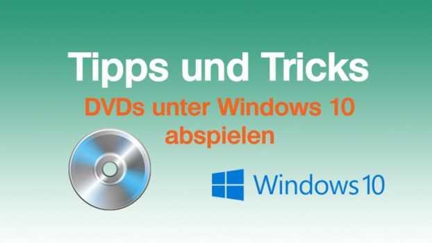 Windows 10: DVDs abspielen, manuell und automatisch