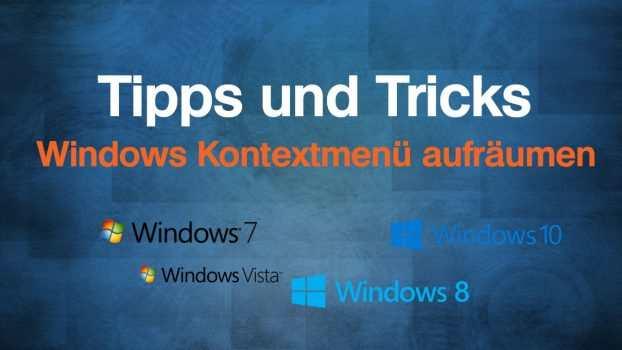 Windows Kontextmenü aufräumen – ganz einfach