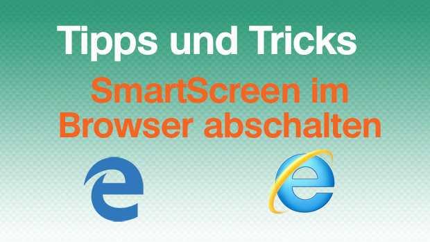 SmartScreen blockiert Downloads – Wie man ihn abschaltet