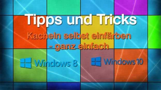 Windows Kacheln einfärben – ganz einfach