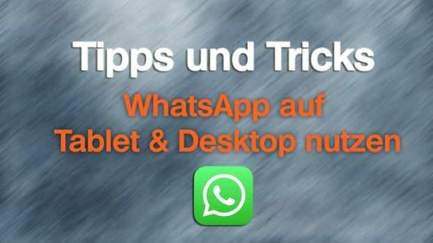 WhatsApp auf Tablet & Desktop verwenden UPDATE