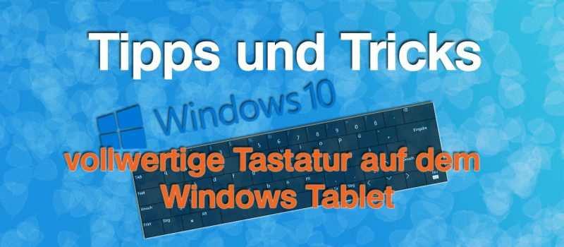 vollwertige Tastatur auf dem Windows Tablet