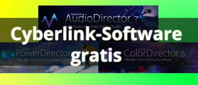 Gratis-Software für Video und Audio von Cyberlink